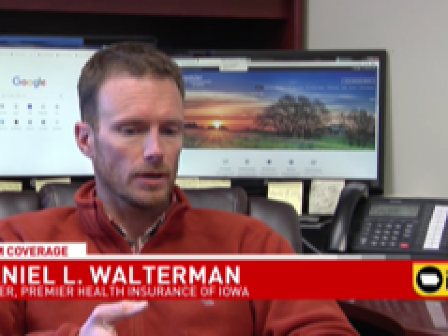 Dan Walterman interviewed concerning health insurance coverage and the Coronavirus (COVID-19) in response to Governor Kim Reynolds Proclamation of Disaster.